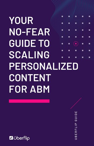 Your No-Fear Guide to Scaling Personalized Content for ABM