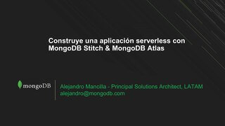 Construye una aplicacion serverless - Stitch  & Atlas