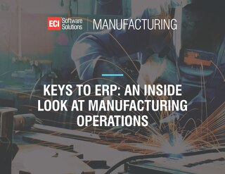 Keys to ERP: An Inside Look at Manufacturing Operations