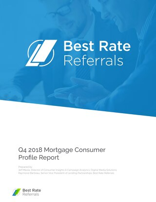 Q4 2018 Mortgage Consumer Profile Report
