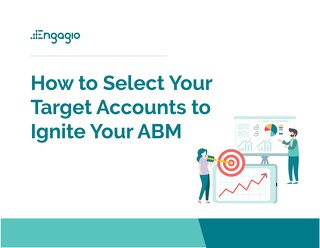 How to Select Your Target Accounts to Ignite Your ABM  |  Engagio