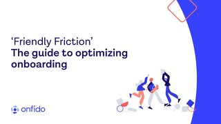 Friendly Friction - The guide to optimizing onboarding