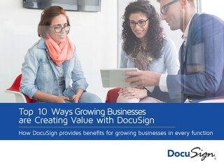 eBook: Top 10 Ways Growing Businesses are Creating Value with DocuSign