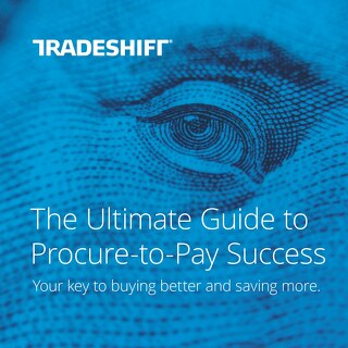 The ultimate guide to procure-to-pay success: your key to buying better and saving more