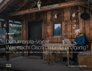 Der Umbrella Vorteil - Was macht Cisco Umbrella einzigartig