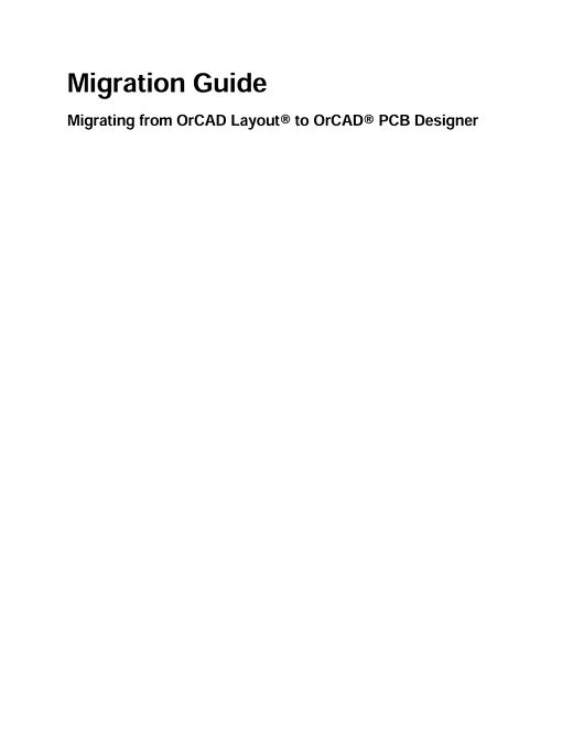 OrCAD Layout To PCB Editor  Migration Guide