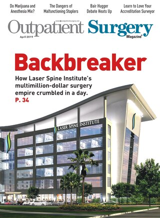 Backbreaker - April 2019 - Subscribe to Outpatient Surgery Magazine