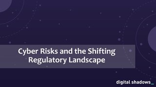 Cyber Risks and the Shifting Regulatory Landscape Presentation
