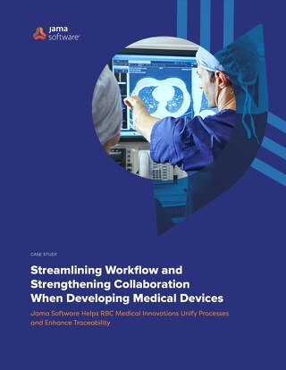 Streamlining Workflow and Strengthening Collaboration When Developing Medical Devices