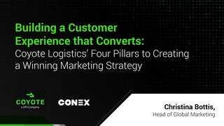 Building a Customer Experience That Converts - Coyote Logistics' Four Pillars to Creating a Winning Marketing Strategy
