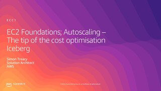 EC2 Foundations; Autoscaling – The Tip of the Cost Optimisation Iceberg