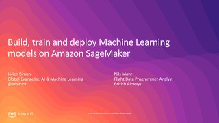 Build, Train and Deploy Machine Learning Models on Amazon SageMaker
