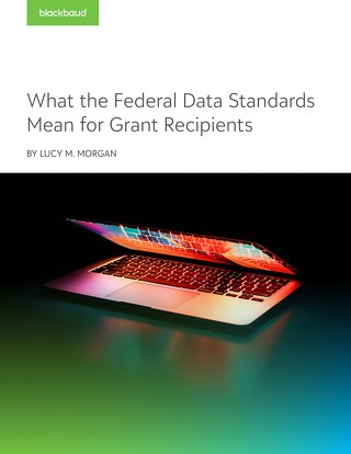 WHITE PAPER: What the Federal Data Standards Mean for Grant Recipients