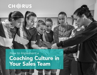 How to Implement a Coaching Culture in Your Sales Team - A Chorus Guidebook