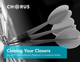 Cloning Your Closers - Your 2019 Sales Enablement Playbook for Consistency Selling