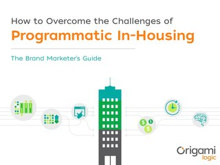 The Brand Marketers Guide to Programmatic In-Housing