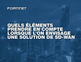 Quels éléments prendre en compte lorsque l'on envisage une solution de SD-WAN