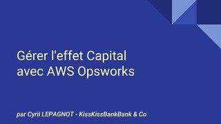 [KissKissBankBank] Gérer l'effet capital avec AWS Opsworks