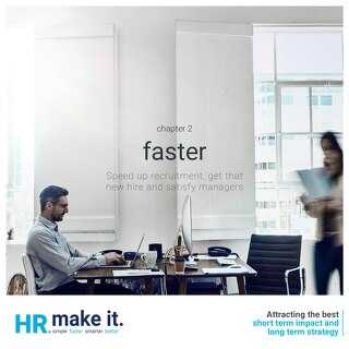 Chapter 2 - Faster - Speed up recruitment, get that new hire and satisfy managers