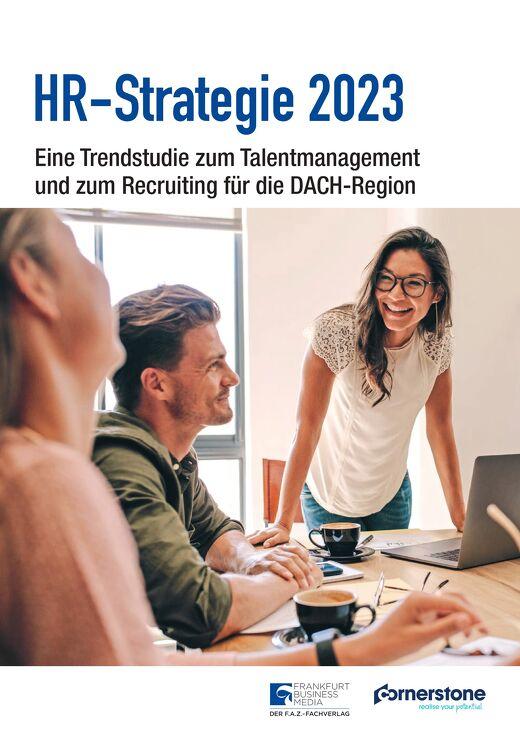 HR-Strategie 2023 - Eine Trendstudie zum Talentmanagement und zum Recruiting für die DACH-Region