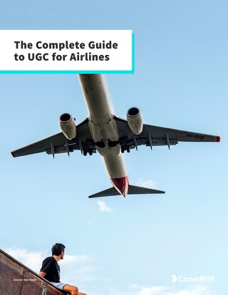 The Complete Guide to User-Generated Content for Airlines