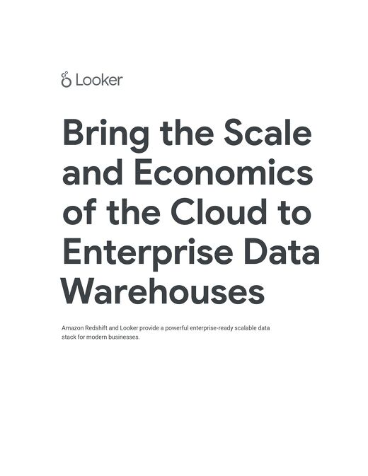 Looker & AWS Redshift Solution Brief: Bring the Scale & Economics of Cloud to the Modern Data Warehouse