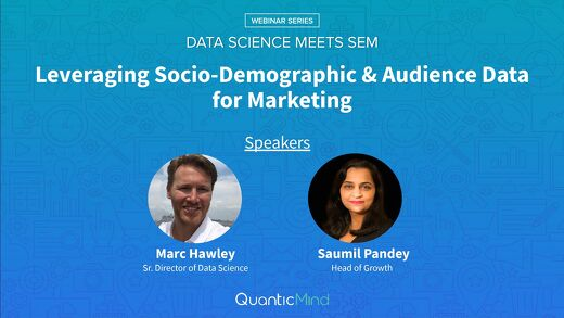 [Webinar Slide Deck] Leveraging Socio-Demographic and Audience Data for Marketing (Data Science Meets SEM Webinar Series)