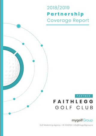 My Golf Group 2018/19 Partnership Report - Faithlegg Hotel & Golf Resort