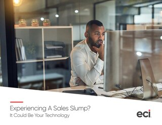 Whitepaper: Experiencing a Sales Slump? It Could Be Your Technology