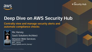 Deep Dive on AWS Security Hub - Slides