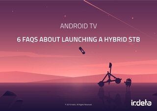 E-book: AndroidTV - 6 FAQs about launching a hybrid STB