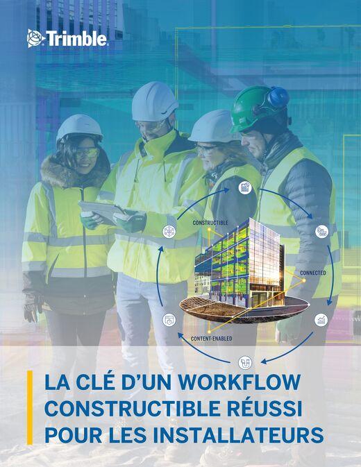 La clé d'un workflow constructible réussi pour les installateurs