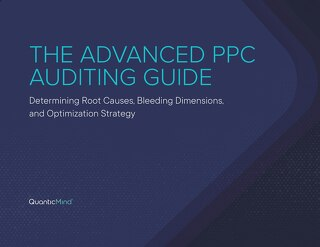 [eBook] The Advanced PPC Auditing Guide: Determining Root Causes, Bleeding Dimensions, and Optimization Strategy