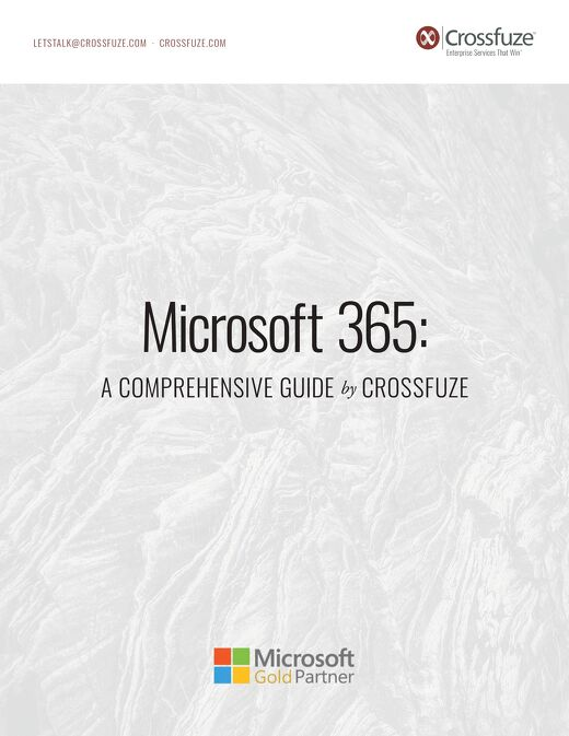 Microsoft 365: A Comprehensive Guide by Crossfuze