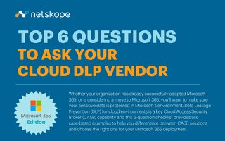 Top 6 Questions To Ask Your Cloud DLP Vendor - Microsoft 365 Edition