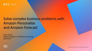 Solve complex business problems with Amazon Personalize and Amazon Forecast - Utrecht Dev Day