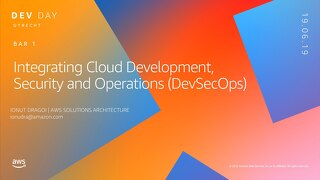 Integrating Cloud Development, Security, and Operations - Utrecht Dev Day