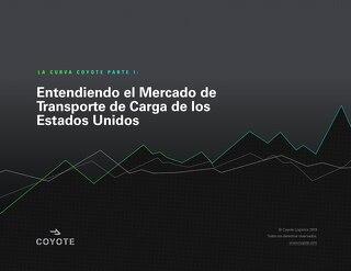 La Curva Coyote Parte I: Entendiendo el Mercado de Transporte de Carga de los Estados Unidos