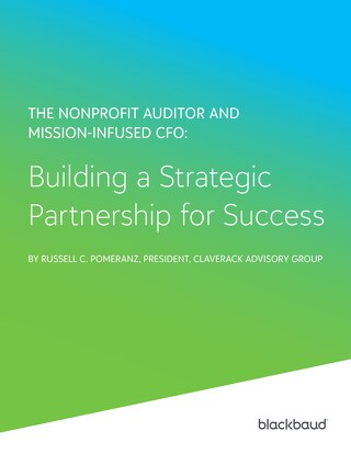Nonprofit Auditor and Mission-Infused CFO: Building a Strategic Partnership for Success