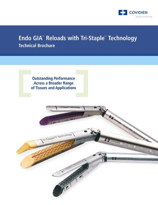 Technical Brochure: Endo GIA™ Reloads with Tri-Staple™ Technology