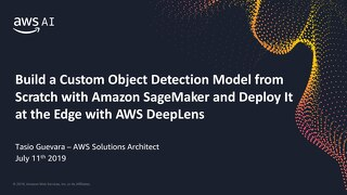 Build a Custom Object Detection Model from Scratch with Amazon SageMaker and Deploy it at the Edge with AWS DeepLens - Slides