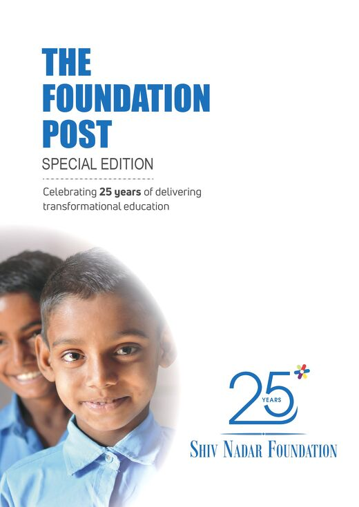 The Foundation Post, Special Edition, 2019 Shiv Nadar Foundation's newsletter