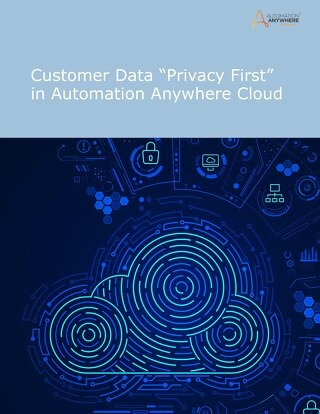 "Customer Data ""Privacy First"" in Automation Anywhere Cloud"