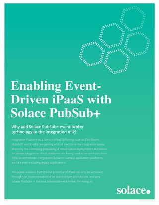 Enabling Event Driven iPaaS with Solace PubSub+