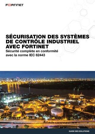 Sécurisation des systèmes de contrôle industriel avec Fortinet