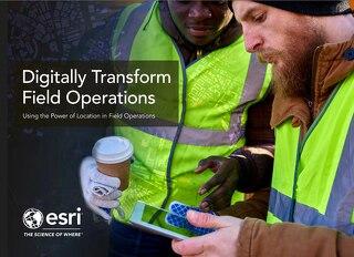 Digitally Transform Field Operations
