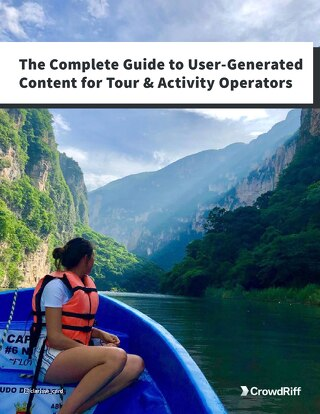 The Complete Guide to User-Generated Content for Tour & Activity Operators