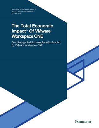Forrester Total Economic Impact Study: VMware Workspace ONE