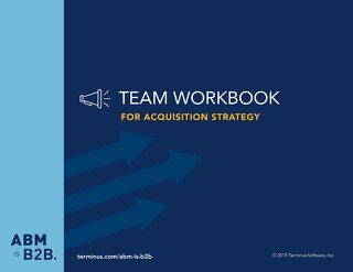 Acquisition Strategy-TEAM Workbook-Resources-ABM is B2B
