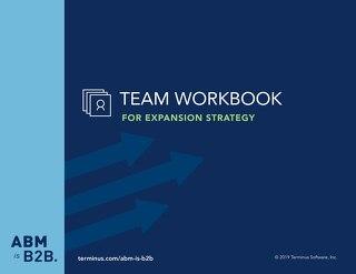 Expansion Strategy -TEAM Workbook - ABM is B2B